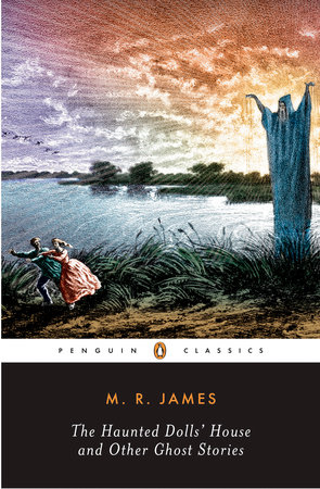 The Haunted Doll's House and Other Ghost Stories by M. R. James