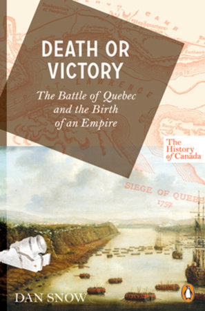 The History of Canada Series: Death or Victory by Dan Snow