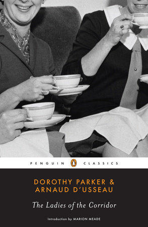 The Ladies of the Corridor by Dorothy Parker and Arnaud d'Usseau