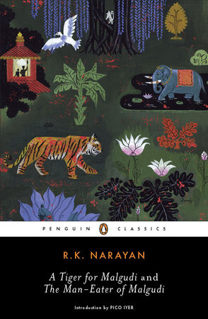 A Tiger for Malgudi and the Man-Eater of Malgudi by R. K. Narayan
