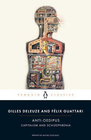 Anti-Oedipus by Gilles Deleuze and Felix Guattari