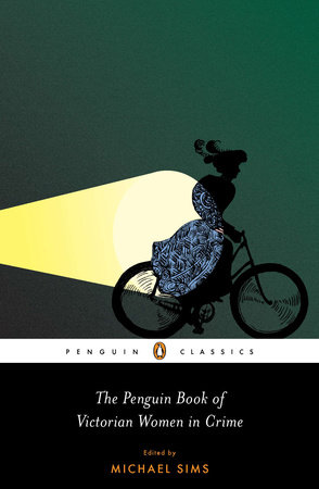 The Penguin Book of Victorian Women in Crime by