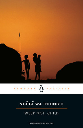 Weep Not, Child by Ngugi wa Thiong'o