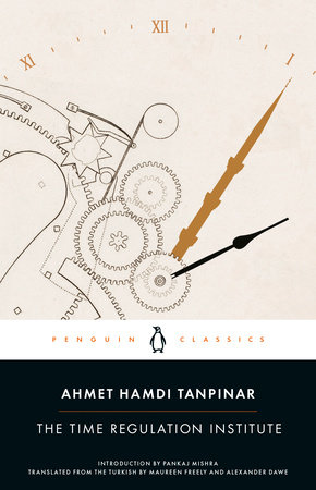 The Time Regulation Institute by Ahmet Hamdi Tanpinar