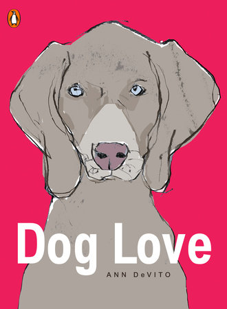 Dog Love by Ann DeVito
