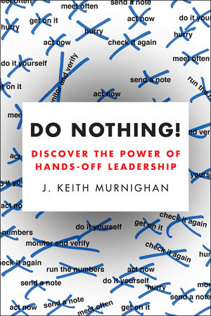 Do Nothing! by J. Keith Murnighan