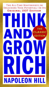 Think and Grow Rich: The Classic Edition