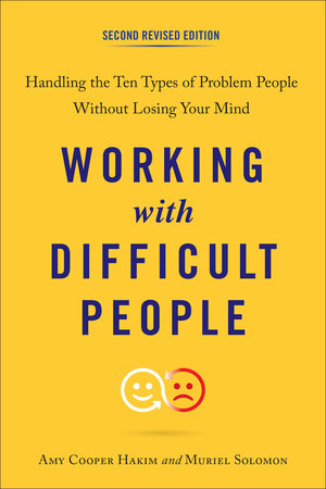 Working with Difficult People, Second Revised Edition by Amy Cooper Hakim and Muriel Solomon