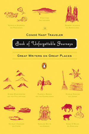 The Conde Nast Traveler Book of Unforgettable Journeys by Various
