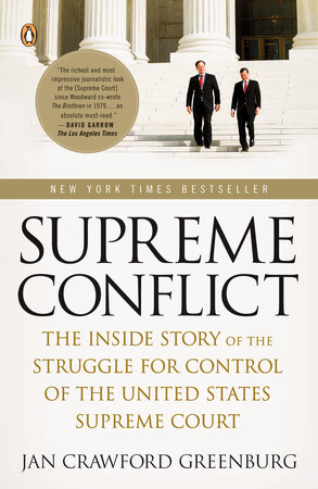 Supreme Conflict by Jan Crawford Greenburg