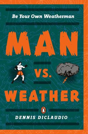 Man vs. Weather by Dennis Diclaudio