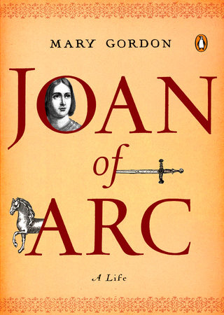 Joan of Arc by Mary Gordon