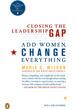 Closing the Leadership Gap by Marie C. Wilson