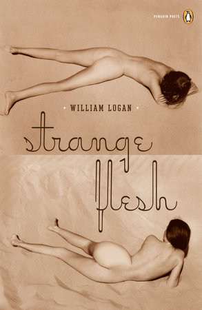 Strange Flesh by William Logan