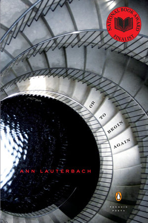 Or to Begin Again by Ann Lauterbach