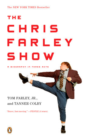 The Chris Farley Show by Tom Farley, Jr. and Tanner Colby