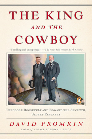 The King and the Cowboy by David Fromkin