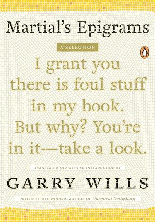 Martial's Epigrams by Garry Wills