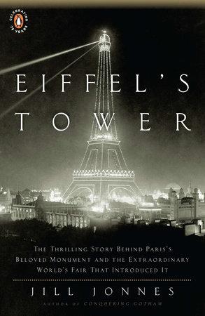 Eiffel's Tower by Jill Jonnes