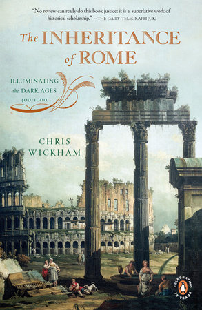 The Inheritance of Rome by Chris Wickham