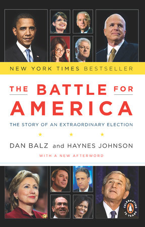 The Battle for America by Dan Balz and Haynes Johnson