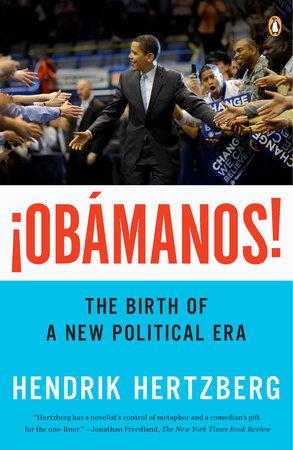 ¡Obamanos! by Hendrik Hertzberg