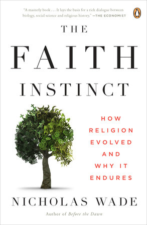 The Faith Instinct by Nicholas Wade