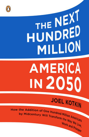 The Next Hundred Million by Joel Kotkin