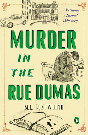 Murder in the Rue Dumas by M. L. Longworth