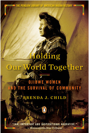 Holding Our World Together by Brenda J. Child