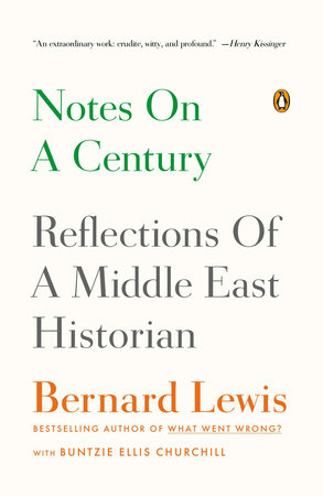 Notes on a Century by Bernard Lewis and Buntzie Ellis Churchill