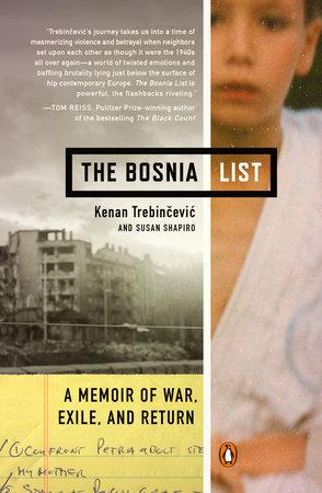 The Bosnia List by Kenan Trebincevic and Susan Shapiro