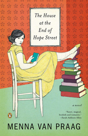 The House at the End of Hope Street by Menna van Praag