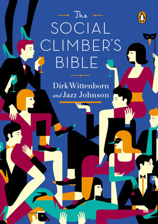 The Social Climber's Bible by Dirk Wittenborn and Jazz Johnson