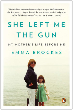She Left Me the Gun by Emma Brockes