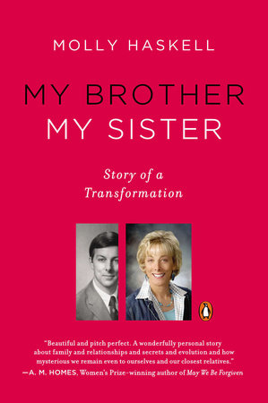 My Brother My Sister by Molly Haskell