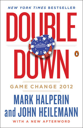 Double Down by Mark Halperin and John Heilemann