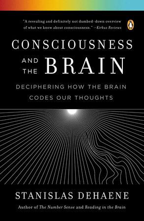 Consciousness and the Brain by Stanislas Dehaene