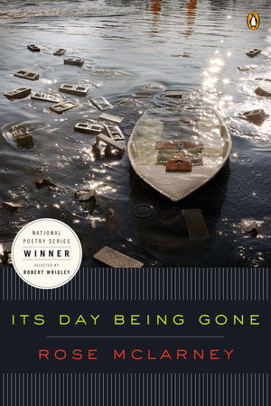 Its Day Being Gone by Rose McLarney
