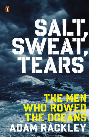 Salt, Sweat, Tears by Adam Rackley