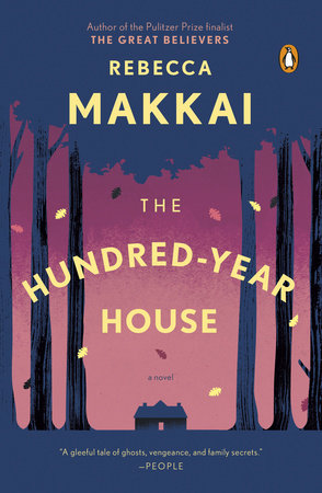 The Hundred-Year House by Rebecca Makkai