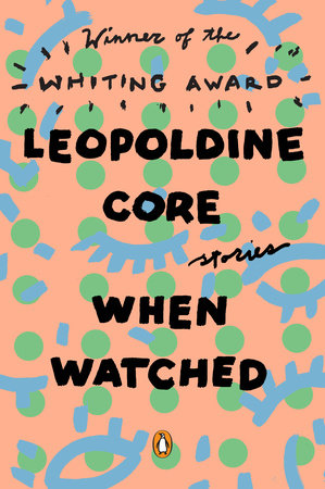 When Watched by Leopoldine Core
