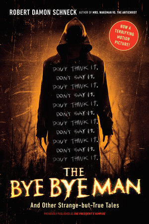 The Bye Bye Man by Robert Damon Schneck