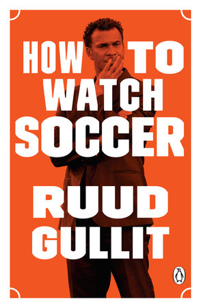 The cover of the book How to Watch Soccer