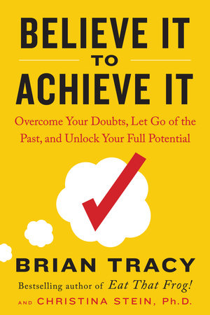 The cover of the book Believe It to Achieve It