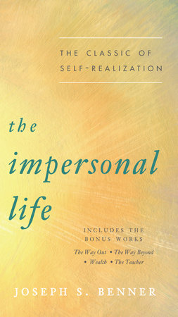 The Impersonal Life by Joseph S. Benner