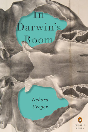 In Darwin's Room by Debora Greger
