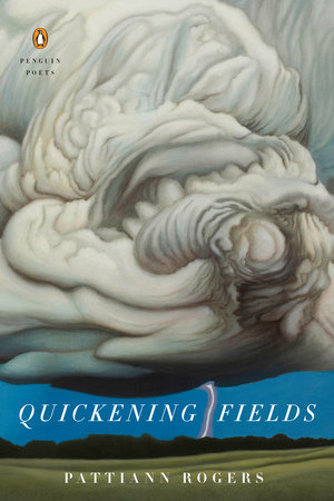 Quickening Fields by Pattiann Rogers
