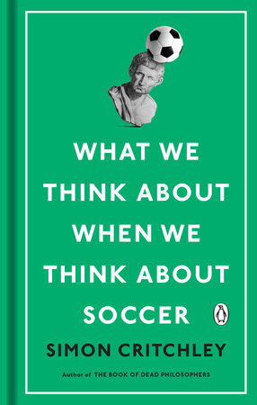 The cover of the book What We Think About When We Think About Soccer