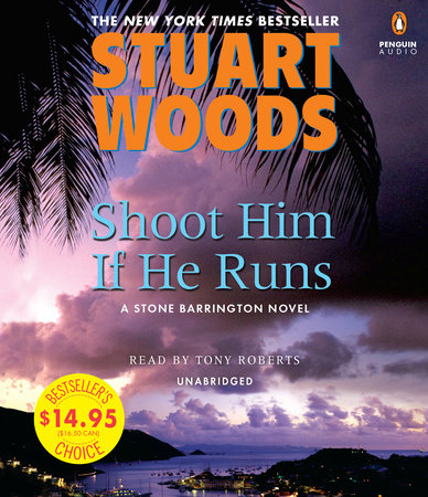 Shoot Him If He Runs by Stuart Woods